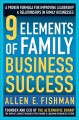 9 Elements of Family Business Success: A Proven Formula for Improving Leadership Realtionships in Family Businesses